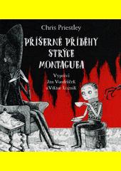 Příšerné příběhy strýce Montaguea  (odkaz v elektronickém katalogu)