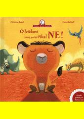 O lvíčkovi, který pořád říkal ne!  (odkaz v elektronickém katalogu)