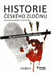 Historie českého zločinu : skutečné kriminální případy  (odkaz v elektronickém katalogu)