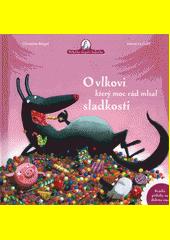 O vlkovi, který moc rád mlsal sladkosti  (odkaz v elektronickém katalogu)
