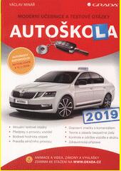 Autoškola : moderní učebnice a testové otázky : 2019  (odkaz v elektronickém katalogu)