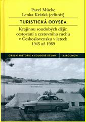 Turistická odysea : krajinou soudobých dějin cestování a cestovního ruchu v Československu v letech 1945 až 1989  (odkaz v elektronickém katalogu)