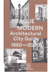 Prague modern architectural city guide 1850-2000  (odkaz v elektronickém katalogu)
