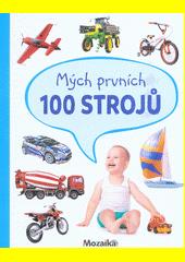 Mých prvních 100 strojů  (odkaz v elektronickém katalogu)