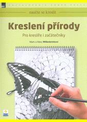 Kreslení přírody : pro kreslíře i začátečníky  (odkaz v elektronickém katalogu)