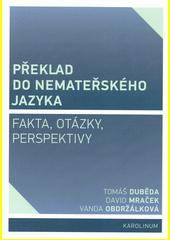 Překlad do nemateřského jazyka : fakta, otázky, perspektivy  (odkaz v elektronickém katalogu)