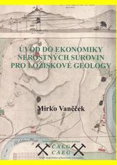 Úvod do ekonomiky nerostných surovin pro ložiskové geology  (odkaz v elektronickém katalogu)