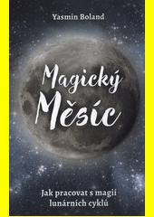 Magický měsíc : jak pracovat s magií lunárních cyklů  (odkaz v elektronickém katalogu)