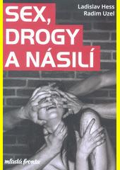 Sex, drogy a násilí  (odkaz v elektronickém katalogu)