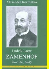 Ludvík Lazar Zamenhof : život, dílo, ideály  (odkaz v elektronickém katalogu)