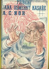 Příběh Jana Osmerky, kasaře  (odkaz v elektronickém katalogu)