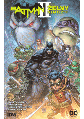 Batman - Želvy nindža. II  (odkaz v elektronickém katalogu)