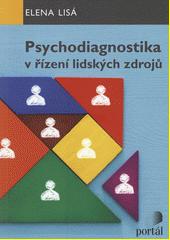 Psychodiagnostika v řízení lidských zdrojů  (odkaz v elektronickém katalogu)