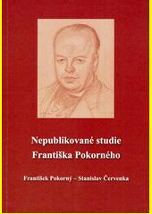 Nepublikované studie Františka Pokorného  (odkaz v elektronickém katalogu)