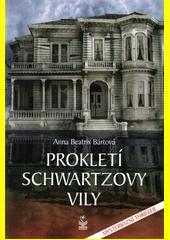 Prokletí Schwartzovy vily : mysteriózní thriller  (odkaz v elektronickém katalogu)