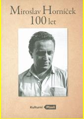 Miroslav Horníček - 100 let  (odkaz v elektronickém katalogu)