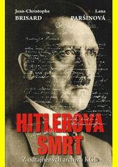 Hitlerova smrt : z odtajněných archivů KGB  (odkaz v elektronickém katalogu)