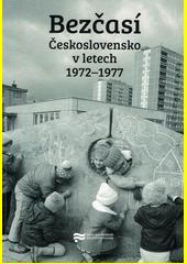 Bezčasí : Československo v letech 1972-1977  (odkaz v elektronickém katalogu)
