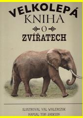Velkolepá kniha o zvířatech  (odkaz v elektronickém katalogu)