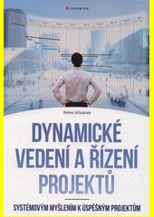 Dynamické vedení a řízení projektů : systémovým myšlením k úspěšným projektům  (odkaz v elektronickém katalogu)