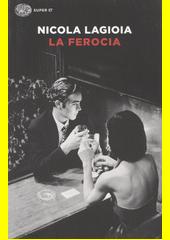 La ferocia  (odkaz v elektronickém katalogu)
