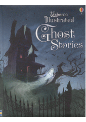 Usborne illustrated ghost stories  (odkaz v elektronickém katalogu)