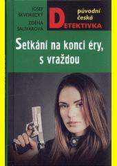 Setkání na konci éry, s vraždou  (odkaz v elektronickém katalogu)