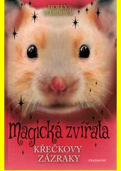 Magická zvířata. Křečkovy zázraky  (odkaz v elektronickém katalogu)