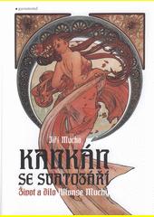 Kankán se svatozáří : život a dílo Alfonse Muchy  (odkaz v elektronickém katalogu)