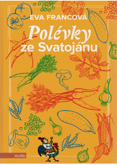 Polévky ze Svatojánu  (odkaz v elektronickém katalogu)