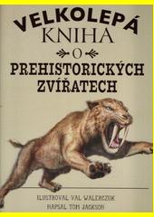 Velkolepá kniha o prehistorických zvířatech  (odkaz v elektronickém katalogu)