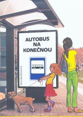 Autobus na konečnou  (odkaz v elektronickém katalogu)