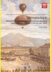 Větroplavba : nejstarší historie létání v českých zemích do roku 1914. II., Století balonů - od roku 1791 do roku 1890  (odkaz v elektronickém katalogu)