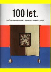 100 let : vznik Československé republiky v dokumentech jihočeských archivů (odkaz v elektronickém katalogu)