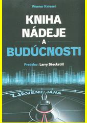 Kniha nádeje a budúcnosti  (odkaz v elektronickém katalogu)