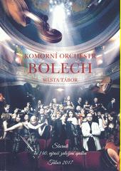 Komorní orchestr Bolech města Tábora : sborník ke 140. výročí založení spolku (odkaz v elektronickém katalogu)