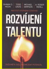 Rozvíjení talentu : zažehněte svůj neomezený potenciál  (odkaz v elektronickém katalogu)