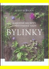 Bylinky : lahodné recepty a pěstitelské rady  (odkaz v elektronickém katalogu)