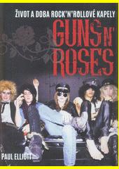 Guns N' Roses : život a doba rock'n'rollové kapely  (odkaz v elektronickém katalogu)