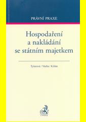 Hospodaření a nakládání se státním majetkem  (odkaz v elektronickém katalogu)