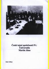 České tajné společnosti. IV., Universalia  (odkaz v elektronickém katalogu)