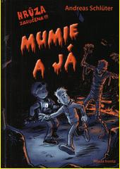 Mumie a já  (odkaz v elektronickém katalogu)
