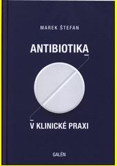 Antibiotika v klinické praxi  (odkaz v elektronickém katalogu)