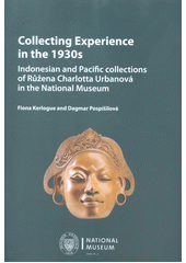 Collecting experience in the 1930s : Indonesian and Pacific collections of Růžena Charlotta Urbanová in the National Museum  (odkaz v elektronickém katalogu)