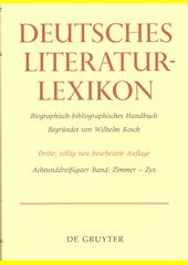 Deutsches Literatur-Lexikon : biographisch-bibliographisches Handbuch. 38. Band Zimmer - ZYX  (odkaz v elektronickém katalogu)