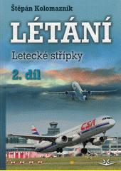 Létání : letecké střípky. 2. díl  (odkaz v elektronickém katalogu)