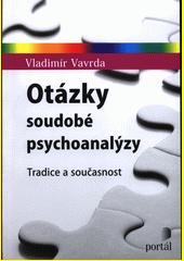 Otázky soudobé psychoanalýzy : tradice a současnost  (odkaz v elektronickém katalogu)