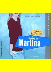 Jmenuji se Martina  (odkaz v elektronickém katalogu)