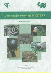 Jak značit exempláře CITES? : metodická příručka (odkaz v elektronickém katalogu)