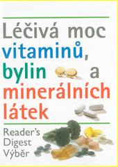 Léčivá moc vitaminů, bylin a minerálních látek  (odkaz v elektronickém katalogu)